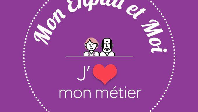 Mon EHPAD et Moi / Mon Métier et Moi