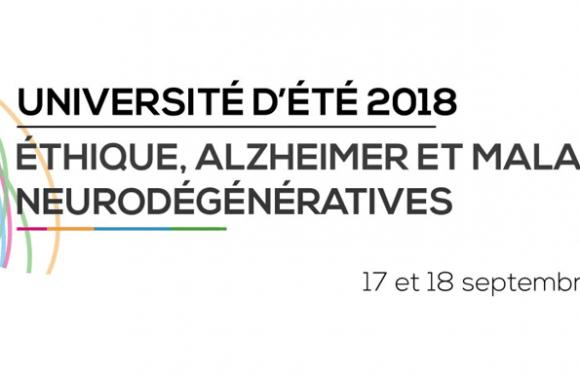 8eédition de l'Université d'été Éthique «Alzheimeret maladies neuro-évolutives»